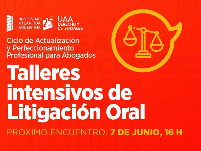 • Continúan los talleres intensivos de Litigación Oral